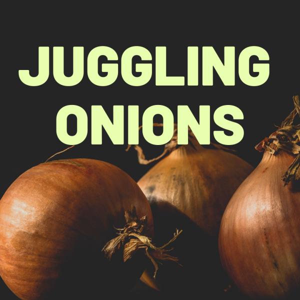 Juggling Onions
